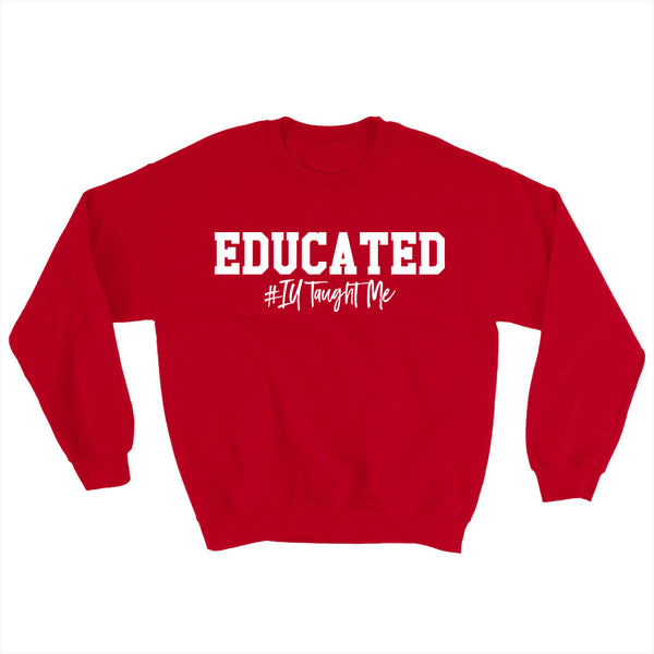 Educated Sweatshirt (IU-Indiana University)