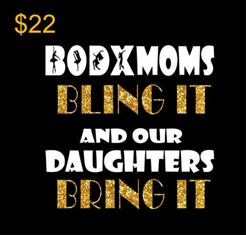 BODX MOMS BLING IT/DAUGHTERS BRING IT - STYLE #2