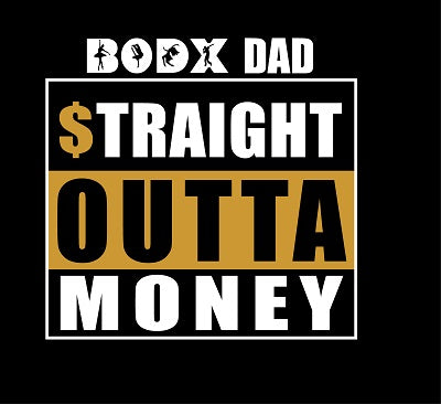 BODX STRAIGHT OUT OF MONEY DAD - STYLE #8