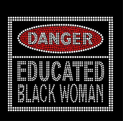 DANGER - EDUCATED BLACK WOMAN Rhinestone Transfer