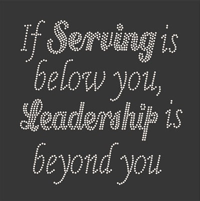 SERVING AND LEADERSHIP Rhinestone Transfer