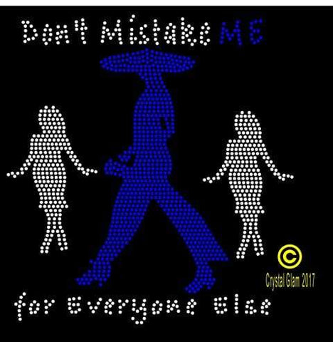 Don't Mistake Me For Everyone Else Rhinestone Download File
