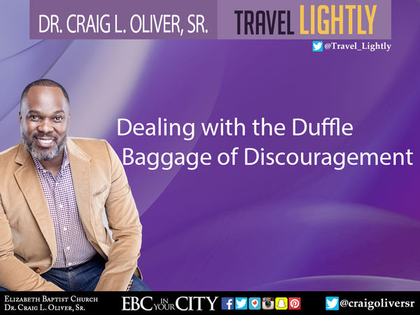 Dealing with the Duffle Bag of Discouragement