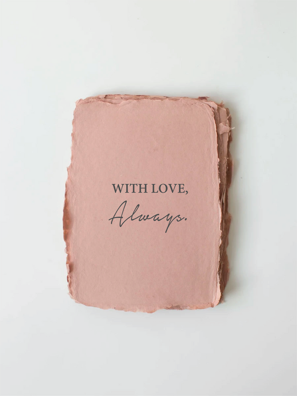 """With Love, Always."" Love/Friendship Card"
