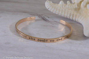 Solid Gold Cuff quote bracelet- She believed she could so she did -hand stamped personalized jewelry Purple Pelican Designs