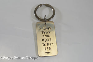 Father's key chain - A girls first true love is her dad - Purple Pelican Designs