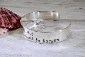 Sterling Silver Cuff Bracelet - Always believe that something wonderful is about to happen - Purple Pelican Designs