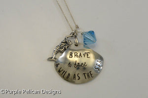 Mermaid Necklace Brave and Free and Wild as The Sea - Purple Pelican Designs