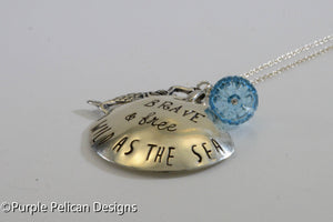 Mermaid Necklace Brave and Free and Wild as The Sea