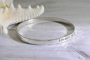 Sterling Silver Bangle - Breathe in Breathe out Move on - Purple Pelican Designs