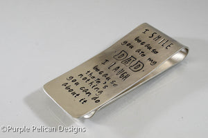 Dad's Money Clip - I Smile Because You Are My Dad, I Laugh Because There's Nothing You Can Do About It