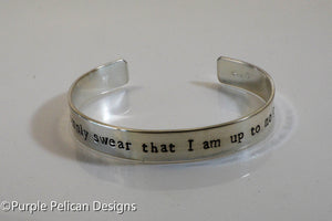 I solemnly swear that I am up to no good - Hand Stamped Bracelet