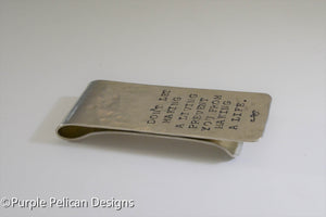 Money Clip - Don't Let Making A Living Prevent You From Making A Life - Purple Pelican Designs