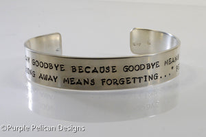 Never Say Goodbye Because Saying Goodbye Means Going Away... - Purple Pelican Designs