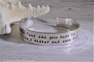 Aunt Cuff Bracelet - Only an aunt can give hugs like a mother... - Purple Pelican Designs