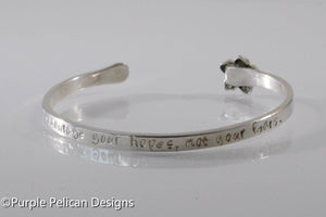 Solid Gold Or Sterling Silver Cuff - Encourage Your Hopes Not Your Fears - Purple Pelican Designs