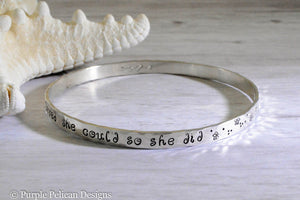 Sterling Silver Bangle - She believed she could so she did - Purple Pelican Designs