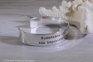 Alice in wonderland quote sterling silver cuff bracelet Sometimes I've believed as many as six impossible things before breakfast - Purple Pelican Designs