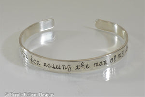 Thank You For Raising The Man Of My Dreams Cuff Bracelet - Purple Pelican Designs