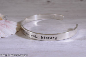 Narrow Well Behaved Women Seldom Make History - Hand stamped bracelet - Purple Pelican Designs