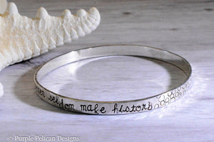 Well Behaved Women Seldom Make History Sterling Silver Bangle Bracelet - Purple Pelican Designs