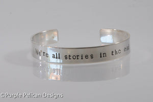 We're all stories in the end. - Purple Pelican Designs