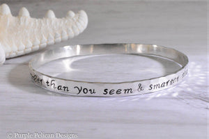 Sterling Silver Bangle - You are braver than you believe... - Purple Pelican Designs