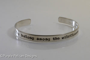 You Belong Among The Wildflowers - Purple Pelican Designs