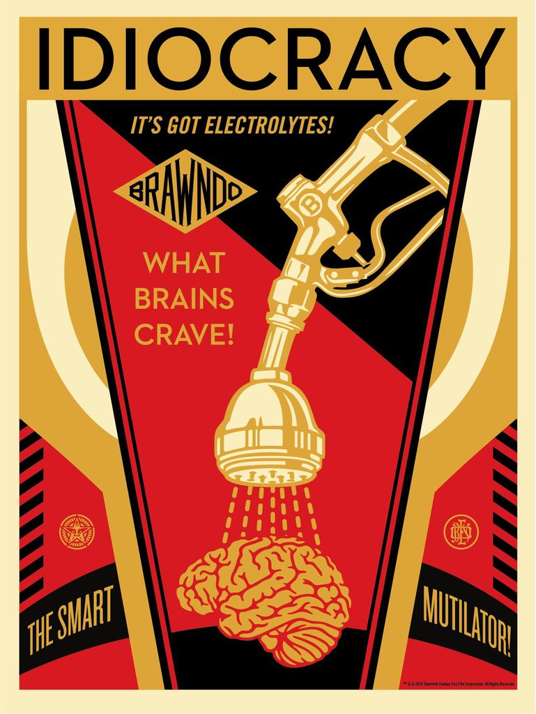 """Idiocracy"" by Shepard Fairey"