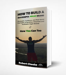"""How to Build a Successful Vegan Brand"" by Robert Cheeke (E-BOOK) PDF"