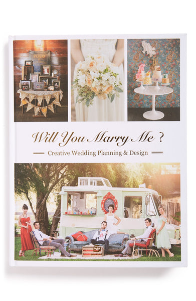 """Will You Marry Me? Creative Wedding Planning & Design"" Book"