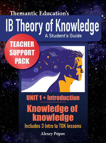 IB TOK - Teacher Support Pack - Introduction and Unit 1: Knowledge of knowledge