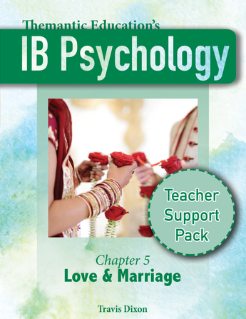 IB Psychology - Teacher Support Pack - Chapter 5: Love & Marriage