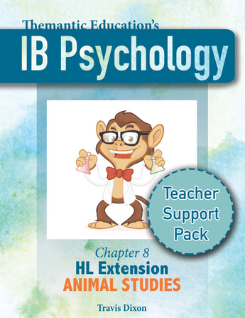 IB Psychology - Teacher Support Pack - Chapter 8: HL Extensions Animal Studies