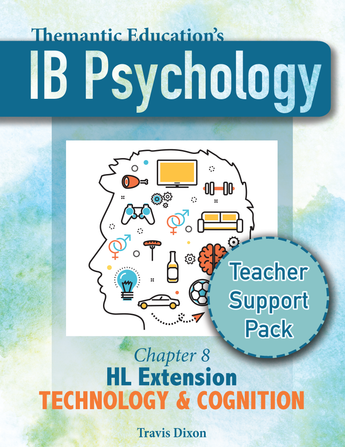 IB Psychology - Teacher Support Pack - Chapter 8: HL Extensions Technology & Cognition