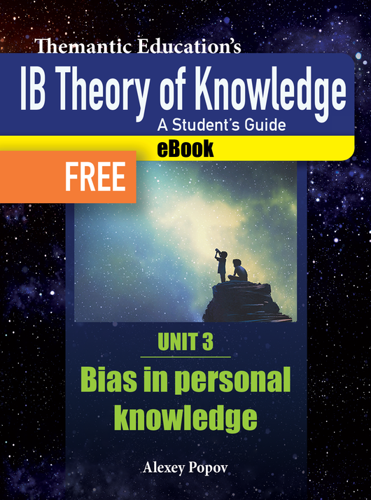 IB TOK - A Student's Guide - Bias in Personal Knowledge eBook - FREE