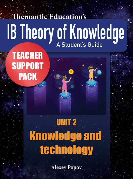 IB TOK - Teacher Support Pack - Unit 2: Knowledge and Technology - FREE