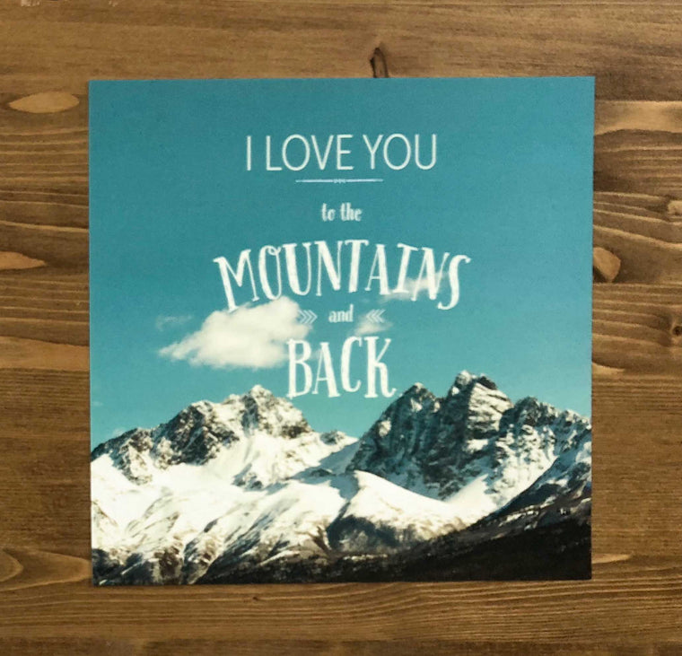 I love you to the mountains and back Art Print