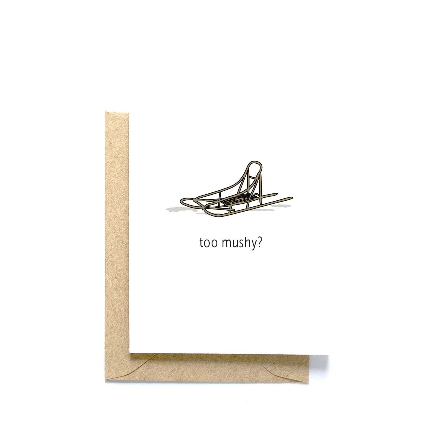 Too Mushy? blank greeting card