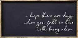 William Rae Designs Fall In Love With Being Alive Wooden Sign