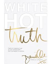White Hot Truth by Danielle Laporte