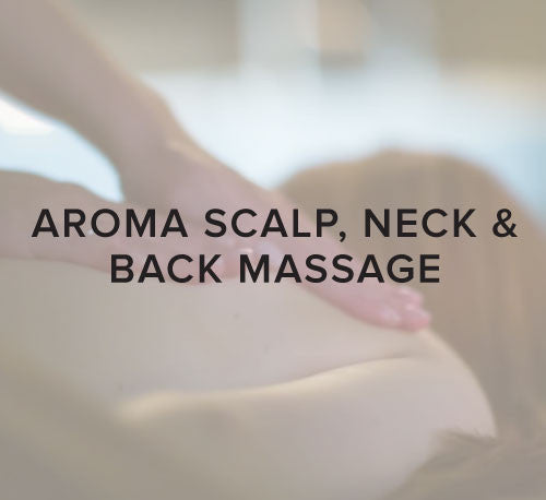 Aroma Scalp, Neck & Back Massage