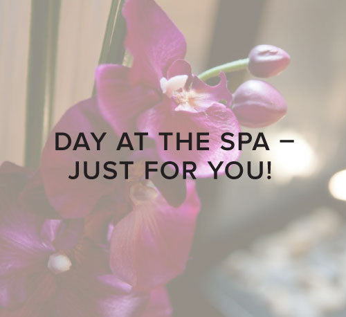 Day at the Spa – Just For You!
