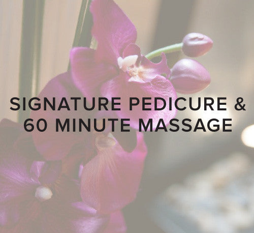 Signature Pedicure & 60 Minute Massage