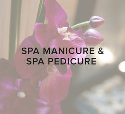 Spa Manicure & Spa Pedicure
