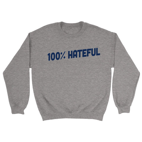 100% Hateful T-Shirt, Tank Top, Baseball Tee, Sweatshirt, Hoodie