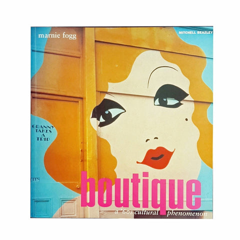 BOUTIQUE: A 60s Cultural Phenomena Out of Print Softcover Book