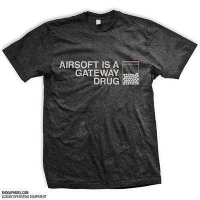 AIRSOFT IS A GATEWAY DRUG T-Shirt Everyday No Days Off Apparel - Size M
