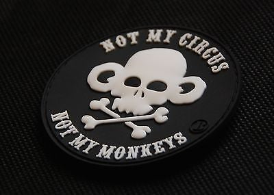 Not My Circus Not My Monkeys PVC Morale Patch