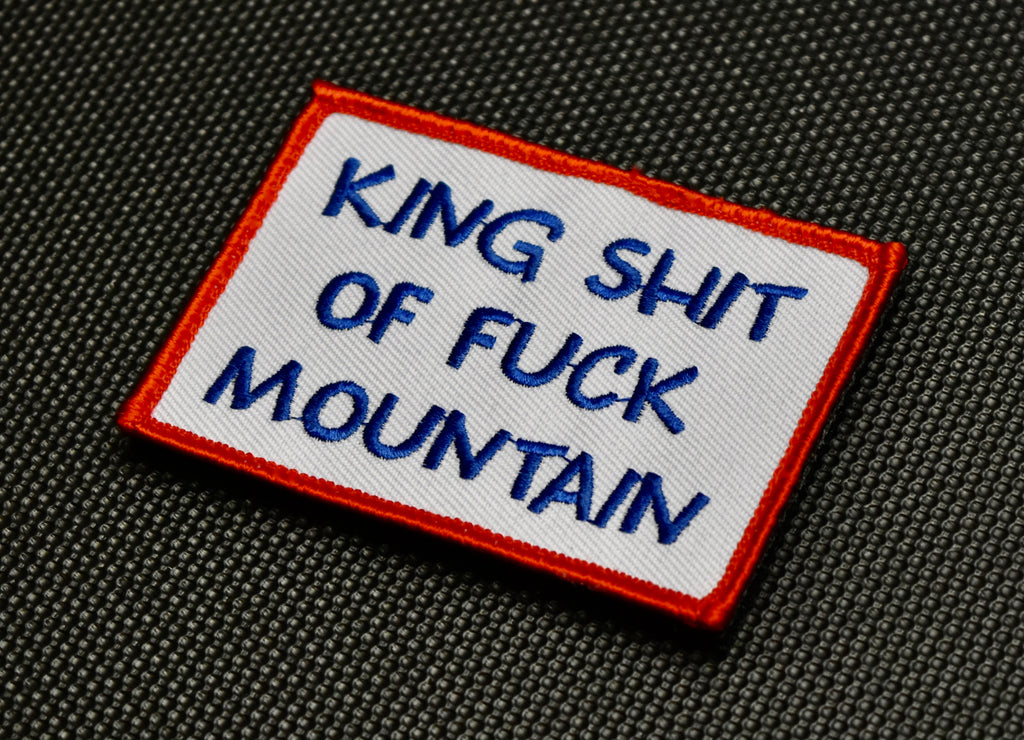 King Shit Of Fuck Mountain Morale Patch - RWB